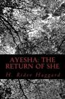 Ayesha: The Return of She by Sir H Rider Haggard (Paperback / softback, 2012)
