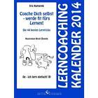 Coache Dich selbst - werde fit fürs Lernen! Lerncoaching Kalender 2014 von Iris Komarek (2013, Taschenbuch)