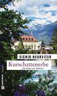Kurschattenerbe von Sigrid Neureiter (2013, Taschenbuch)