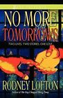 No More Tomorrows by Rodney Lofton (Paperback, 2009)