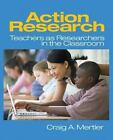 Action Research : Teachers as Researchers in the Classroom by Craig A. Mertler (2005, Paperback)