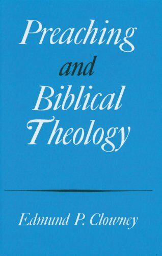 Preaching and Biblical Theology by Edmund P. Clowney Book The Fast Free Shipping