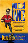 You Must Dance: A Novice Runner's Memoir by Dave Hutchinson (Paperback, 2008)