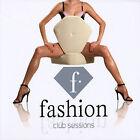 Fashion: Club Sessions by Various Artists (CD, Apr-2006, Hi-Bias Records)