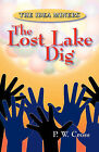 The Idea Miners: The Lost Lake Dig by P W Cross (Paperback / softback, 2009)