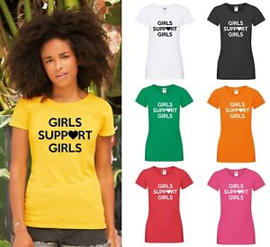 ab0e0b75d9 GIRLS SUPPORT GIRLS T-Shirt - Ladies or Mens Cool Rude Fun Sexy ...