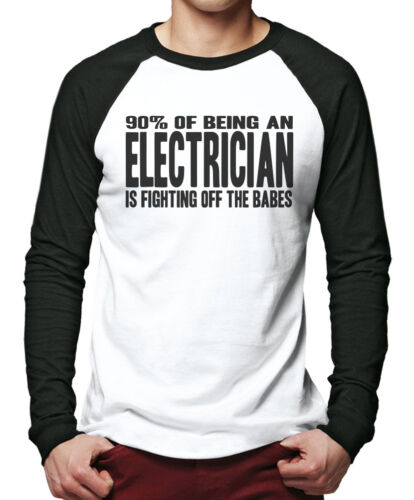 90/% of Being a Electrician is Fighting Off The Babes Men Baseball Top