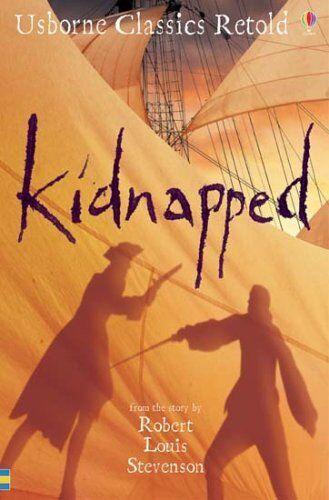 Kidnapped: From the Novel by Robert Louis Stevenson (Usborne Classics Retold) B