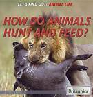 How Do Animals Hunt and Feed? by Jeanne Nagle (Paperback / softback, 2015)