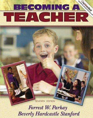 Becoming A Teacher Mit Mylabschool Taschenbuch Forrest W.Parkay