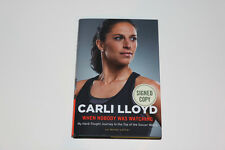 CARLI LLOYD Signed HC Book WHEN NOBODY WAS WATCHING 1st PRINT!!! USWNT Soccer