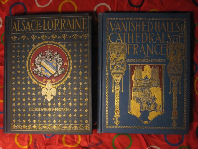 1917 VANISHED HALLS CATHEDRALS FRANCE + ALSACE LORRAINE GEORGE WHEATON EDWARDS