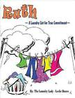 Ruth: A Laundry List for True Commitment by Leslie Dawes (Paperback / softback, 2012)