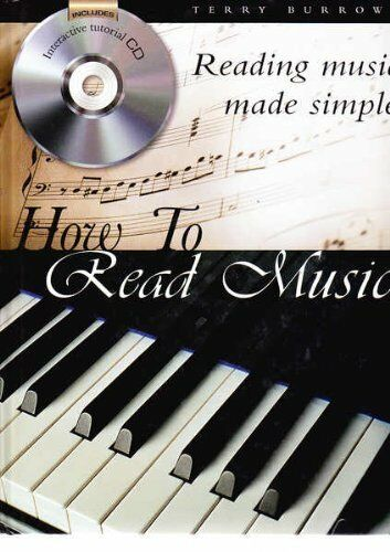 How to Read Music : Reading Music Made Simple By Terry Burrows