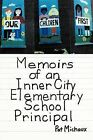 Memoirs of an Inner City Elementary School Principal by Pat Michaux (Paperback, 2011)