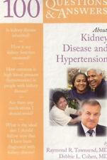100 Q&A About Kidney Disease and Hypertension (100 Questions & Answers about . .