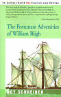 The Fortunate Adversities of William Bligh by Roy E Schreiber (Paperback / softback, 2000)