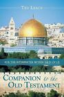 Companion to the Old Testament: For the Interpreter Within Each of Us by Ted Leach (Paperback / softback, 2013)
