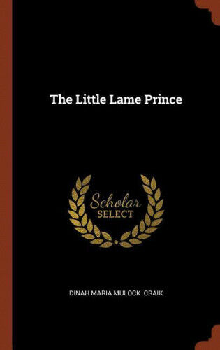 The Little Lame Prince by Dinah Maria Mulock Craik.