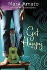 Get Happy by Mary Amato (Hardback, 2014)