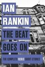 The Beat Goes on: the Complete Rebus Stories by Ian Rankin (Hardback, 2014)