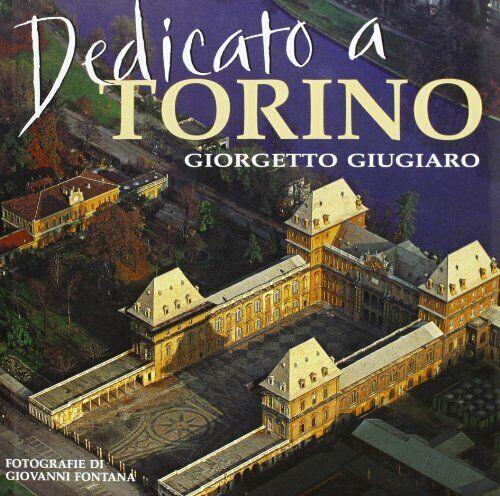 Dedicato a Torino. Ediz. illustrata [Audio CD] Giugiaro, Giorgetto and Fontana,