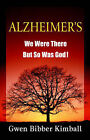 Alzheimer's: We Were There -- But So Was God! by Gwen (Paperback, 2005)