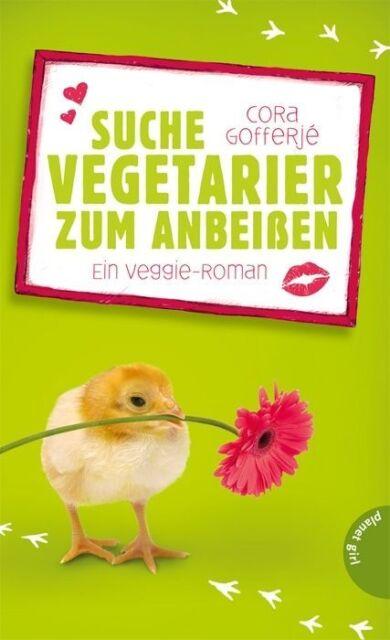 Cora Gofferjé - Suche Vegetarier zum Anbeißen - ein Veggie Roman /2