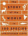 The Story of the World in 100 Species von Christopher Lloyd (2016, Taschenbuch)