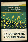 PRISCO MICHELE LA PROVINCIA ADDORMENTATA RIZZOLI 1969 I° EDIZ. LA SCALA