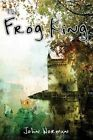 The Frog King 9780595501106 by John Worman Hardcover