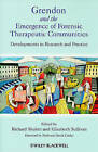 Grendon and the Emergence of Forensic Therapeutic Communities: Developments in Research and Practice by John Wiley and Sons Ltd (Paperback, 2010)