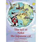 Tail of Neko the Japanese Cat by Philip Harris (Paperback, 2016)