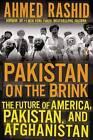 Pakistan on the Brink: The Future of America, Pakistan, and Afghanistan by Mr Ahmed Rashid (Paperback / softback, 2013)