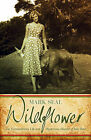 Wildflower: The Extraordinary Life and Mysterious Murder of Joan Root by Mark Seal (Paperback, 2010)