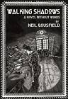 Walking Shadows: A Novel without Words by Neil Bousfield (Hardback, 2011)