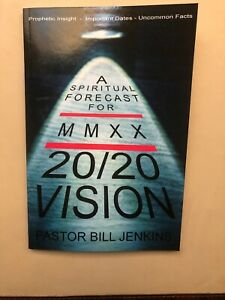20-20-VISION-A-SPIRITUAL-FORECAST-FOR-2020-by-PASTOR-BILL-JENKINS-NEW-BOOK
