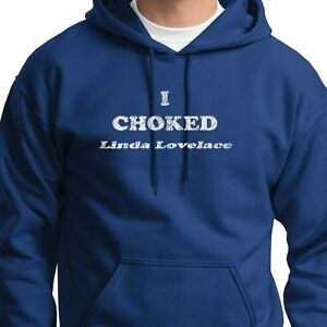 I Choked Linda Lovelace Funny rude T-shirt dirty offensive Hoodie ...