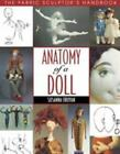 Anatomy of a Doll : The Fabric Sculptor's Handbook by Susanna Oroyan (1997, Paperback)