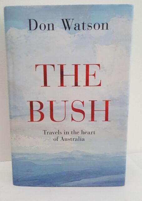 The Bush, by Don Watson Penguin Australia 2014 Hardback 1st Edition near fine