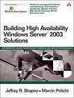 Building High Availability Windows Server 2003 Solutions by Marcin Policht, Jeffrey R. Shapiro (Paperback, 2004)