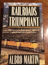 Railroads Triumphant by Albro Martin Hardcover