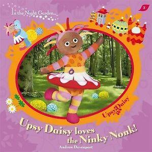 In-The-Night-Garden-Upsy-Daisy-Loves-the-Ninky-Nonk-Davenport-Andrew-Very-G