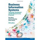 Business Information Systems: Technology, Development and Management for the E-Business by Simon Hickie, Andrew Greasley, Paul Bocij (Paperback, 2014)