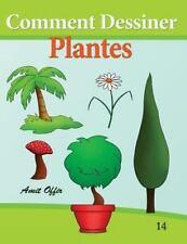 Comment Dessiner - Plantes : Livre de Dessin: Apprendre Dessiner by amit...