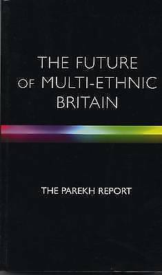 The Future of Multi-Ethnic Britain: Report of the Commission on the Future of...