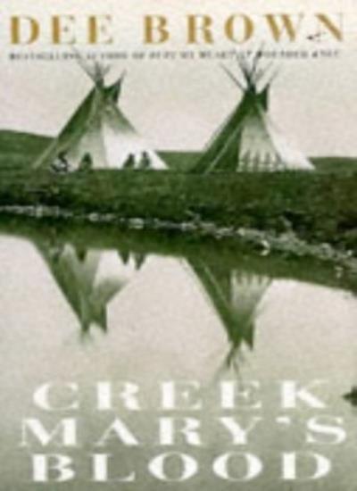 Creek Mary's Blood,Dee Brown