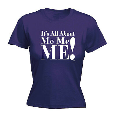 Divertenti Novità Tops T-shirt Da Donna Tee T-shirt-la Sua All About Me Me Me-mostra Il Titolo Originale Alleviare Il Calore E La Sete.