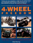 4-wheel Freedom: The Art of Off-road Driving by Brad De Long (Paperback, 1997)