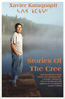 Stories of the Cree by Xavier Kataquapit (Paperback, 2010)